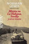 MISIÓN EN LA HABANA, SEVILLA Y OTROS RELATOS : CRÓNICAS DE VIAJE 2