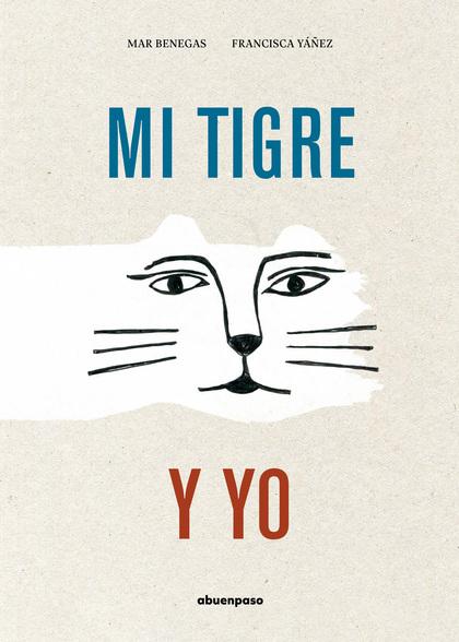MI TIGRE Y YO.