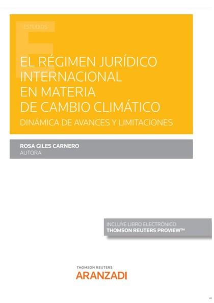EL RÉGIMEN JURÍDICO INTERNACIONAL EN MATERIA DE CAMBIO CLIMÁTICO (PAPEL + E-BOOK. DINÁMICA DE A