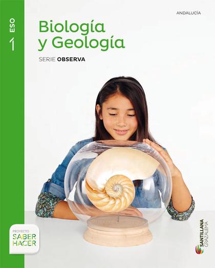 BIOLOGIA Y GEOLOGIA SERIE OBSERVA 1 ESO SABER HACER.