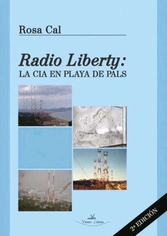 RADIO LIBERTY. LA CIA EN PLAYA DE PALS - 2ª EDICIÓN.