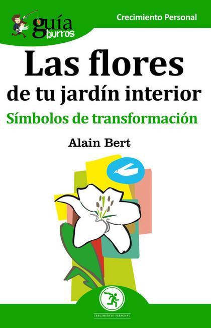 GUÍABURROS LAS FLORES DE TU JARDÍN INTERIOR. SÍMBOLOS DE TRANSFORMACIÓN