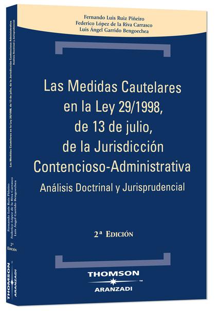 LAS MEDIDAS CAUTELARES EN LA LEY 29/1998, DE 13 DE JULIO, DE LA JURISDICCIÓN CONTENCIOSO ADMINI