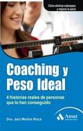 COACHING Y PESO IDEAL : 4 HISTORIAS REALES DE PERSONAS QUE LO HAN CONSEGUIDO