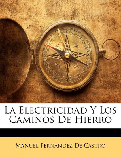 LA ELECTRICIDAD Y LOS CAMINOS DE HIERRO