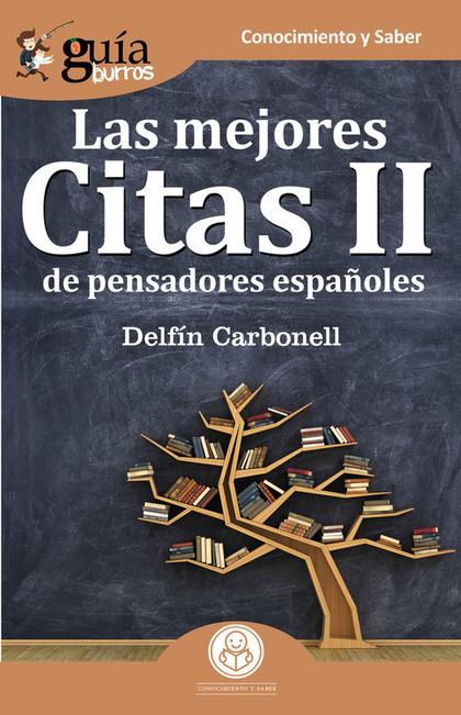 GUÍABURROS LAS MEJORES CITAS II. DE PENSADORES ESPAÑOLES