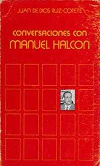 CONVERSACIONES CON MANUEL HALCÓN.