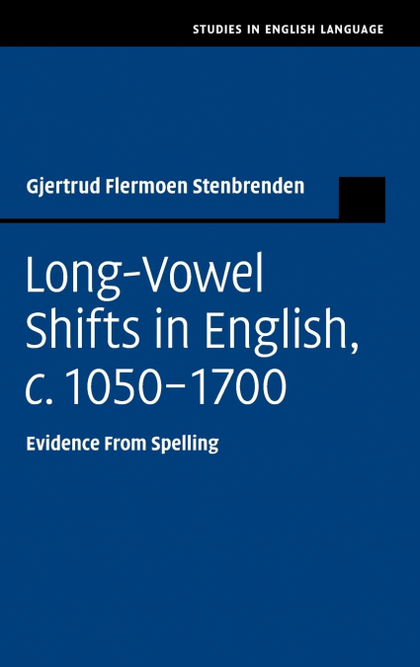 LONG VOWEL SHIFTS IN ENGLISH, C. 1050-1700