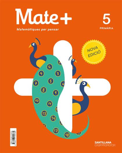 MATE+ MATEMATIQUES PER PENSAR 5 PRIMARIA NOVA EDICIO