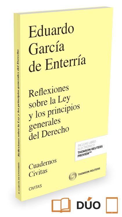 REFLEXIONES SOBRE LA LEY Y LOS PRINCIPIOS GENERALES DEL DERECHO ( PAPEL + E-BOOK.