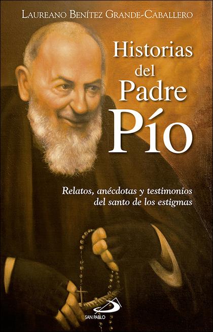 HISTORIAS DEL PADRE PIO                                                         RELATOS, ANECDO