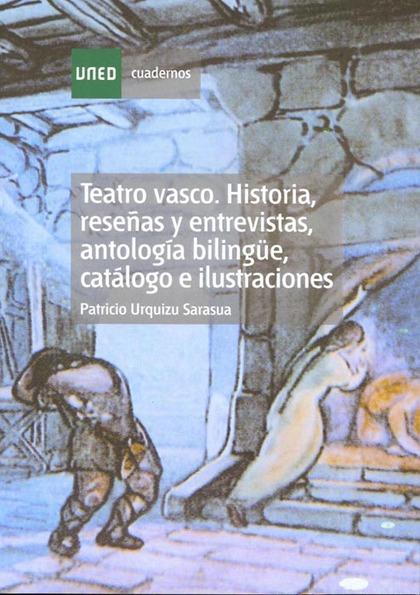 TEATRO VASCO : HISTORIA, RESEÑAS Y ENTREVISTAS, ANTOLOGÍA BILINGÜE, CATÁLOGO E ILUSTRACIONES