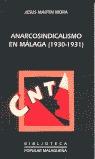 ANARCOSINDICALISMO EN MÁLAGA (1930-1931): (DESDE LA LEGALIZACIÓN DE LA