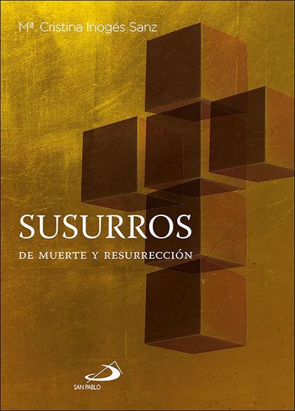 SUSURROS DE MUERTE Y RESURRECCION