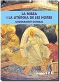 LA MISSA I LA LITURGIA DE LES HORES. ORDENAMENT GENERAL.