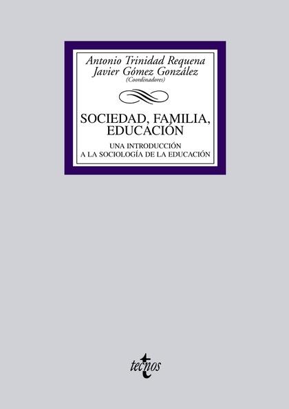 SOCIEDAD, FAMILIA, EDUCACIÓN : UNA INTRODUCCIÓN A LA SOCIOLOGÍA DE LA EDUCACIÓN