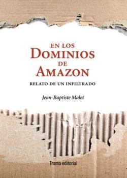 EN LOS DOMINIOS DE AMAZON : RELATO DE UN INFILTRADO