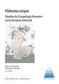 HABEMUS CORPUS. ESTUDIOS DE CUERPOLOGÍA FEMENINA EN LA LITERATURA UNIVERSAL