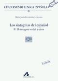 LOS SINTAGMAS DEL ESPAÑOL. II. EL SINTAGMA VERBAL Y OTROS: II EL SINTAGAMA VERBAL Y OTROS