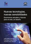 NUEVAS TECNOLOGÍAS, NUEVAS SENSIBILIDADES.. ESCENARIOS ACTUALES Y FUTUROS PARA EL ARTE Y EL DIS