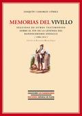 MEMORIAS DEL VIVILLO : SEGUIDAS DE OTROS TESTIMONIOS SOBRE EL FIN DE LA LEYENDA DEL BANDOLERISM
