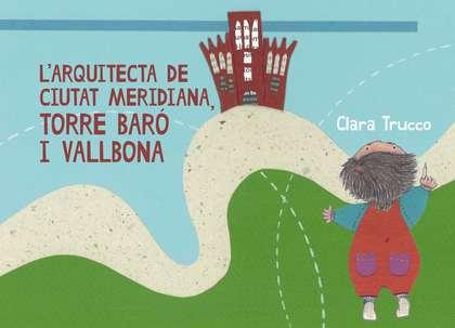 L´ARQUITECTA DE CIUTAT MERIDIANA, TORRE BARÓ I VALLBONA