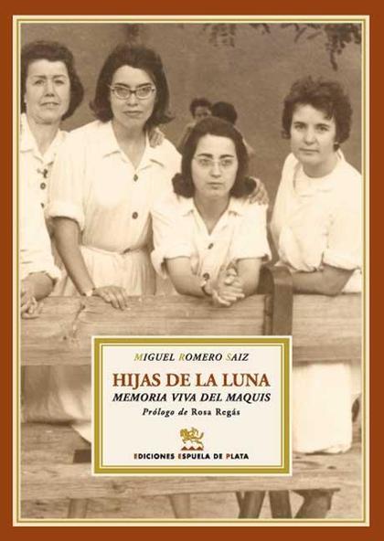 HIJAS DE LA LUNA: MEMORIA VIVA DEL MAQUIS