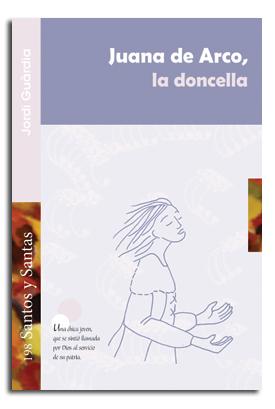 JUANA DE ARCO, LA DONCELLA