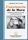 CONSTANCIA DE LA MORA : ESPLENDOR Y SOMBRA DE UNA VIDA ESPAÑOLA DEL SIGLO XX