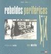 REBELDES PERIFÉRICAS DEL SIGLO XIX : PIONERAS EN TIEMPOS SALVAJES