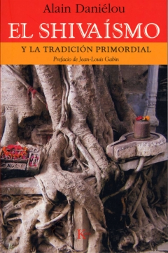 EL SHIVAÍSMO: Y LA TRADICIÓN PRIMORDIAL