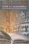 LEER LA ALHAMBRA : GUÍA DEL MONUMENTO A TRAVÉS DE SUS INSCRIPCIONES