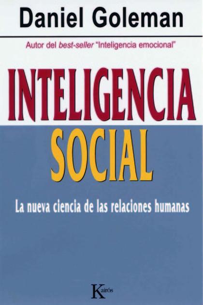 INTELIGENCIA SOCIAL: LA NUEVA CIENCIA DE LAS RELACIONES HUMANAS