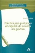 FONÉTICA PARA PROFESORES DE ESPAÑOL : DE LA TEORÍA A LA PRÁCTICA