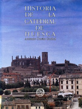 HISTORIA DE LA CATEDRAL DE HUESCA