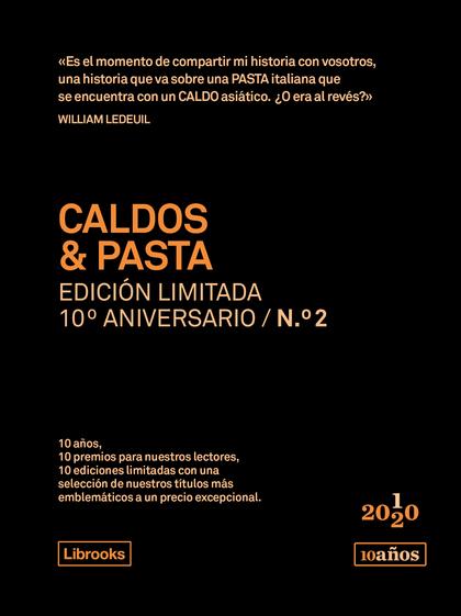 CALDOS & PASTA. EDICIÓN LIMITADA 10º ANIVERSARIO N.° 2
