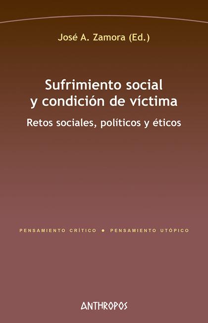 SUFRIMIENTO SOCIAL Y CONDICIÓN DE VÍCTIMA. RETOS SOCIALES, POLÍTICOS Y ÉTICOS