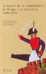 LA GUERRA DE LA INDEPENDENCIA EN MÁLAGA Y SU PROVINCIA (1808-1814): ACTAS I JORNADAS SOBRE LA G