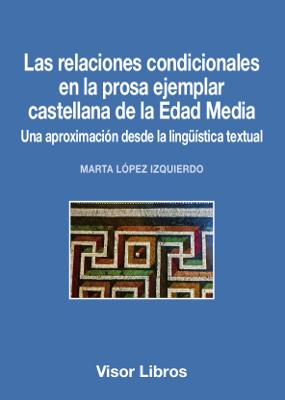LAS RELACIONES CONDICIONALES EN LA PROSA EJEMPLAR CASTELLANA DE LA EDAD MEDIA   UNA APROXIMACIÓ