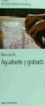 MANUAL DE AGUAFUERTE Y GRABADO