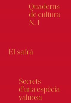 EL SAFRÀ. SECRETS D´UNA ESPÈCIA VALUOSA