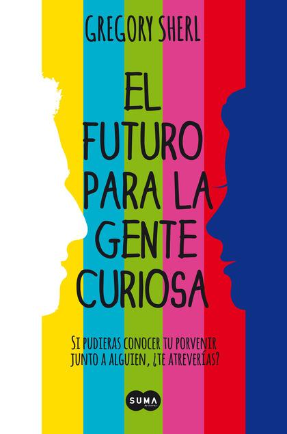 EL FUTURO PARA LA GENTE CURIOSA.