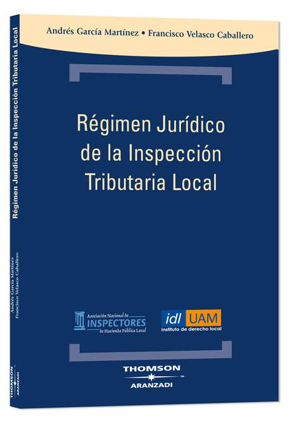 RÉGIMEN JURÍDICO DE LA INSPECCIÓN TRIBUTARIA LOCAL