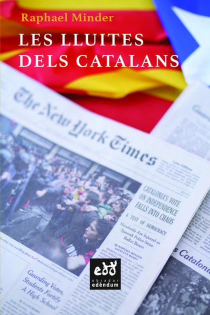 LES LLUITES DEL CATALANS. COP D´ULL CRÍTIC D´UN PERIODISTA DE THE NEW YORK TIMES
