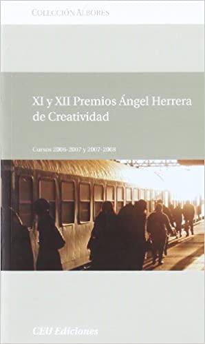 XI Y XII PREMIOS ÁNGEL HERRERA DE CREATIVIDAD : CURSOS 2006-2007 Y 2007-2008
