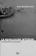 LA REVOLUCIÓN INTERIOR : TRANSFORMAR EL MUNDO