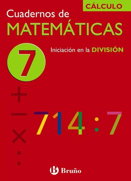 INICIACIÓN EN LA DIVISIÓN, MATEMÁTICAS, EDUCACIÓN PRIMARIA. CUADERNO