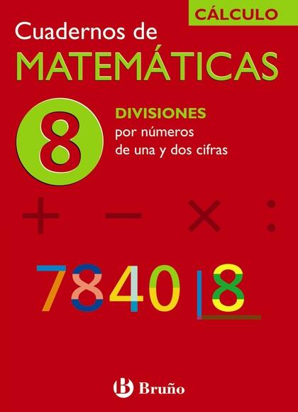 DIVISIONES, NÚMEROS DE UNA Y DOS CIFRAS, MATEMÁTICAS, EDUCACIÓN PRIMARIA. CUADERNO