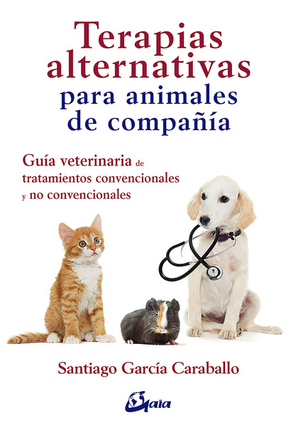 TERAPIAS ALTERNATIVAS PARA ANIMALES DE COMPAÑÍA                                 GUÍA VETERINARI