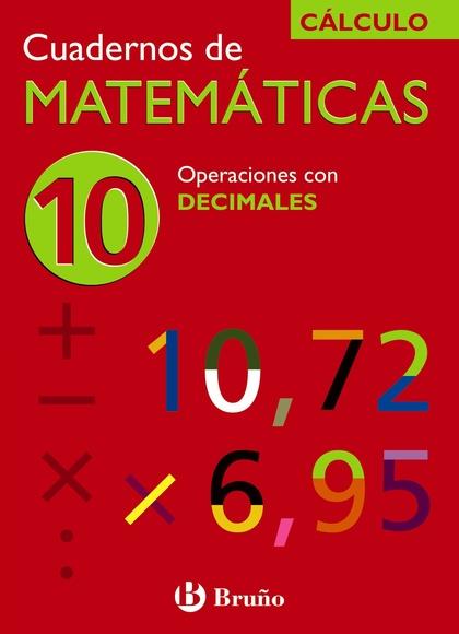 OPERACIONES CON DECIMALES, MATEMÁTICAS, EDUCACIÓN PRIMARIA. CUADERNO 10